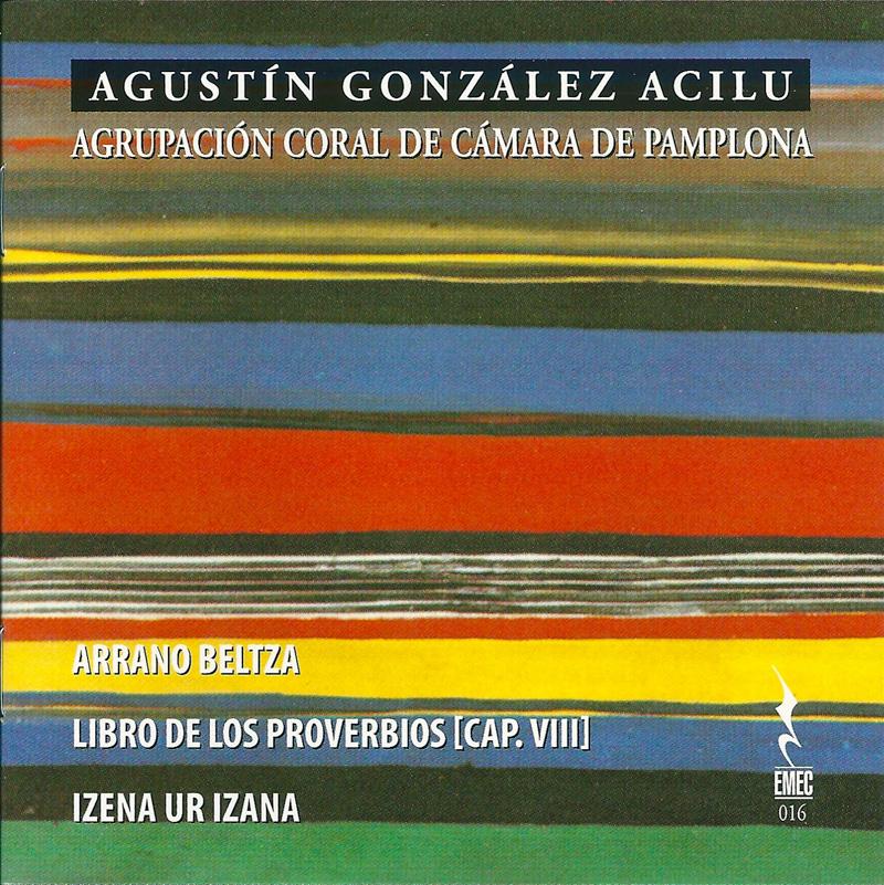 AGUSTÍN GONZÁLEZ ACILU-Agrupación Coral de Cámara de Pamplona